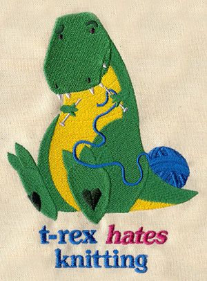 T-rex hates knitting.  Poor thing. You know who else hates knitting? Me.