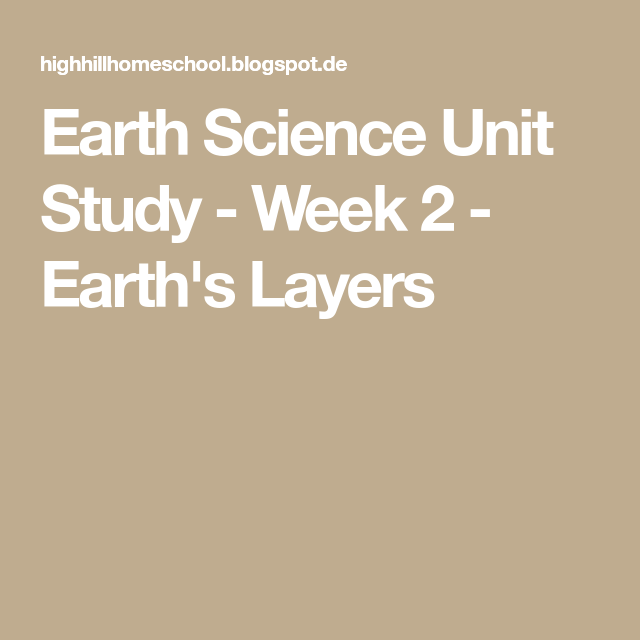 Earth Science Unit Study - Week 2 - Earth's Layers