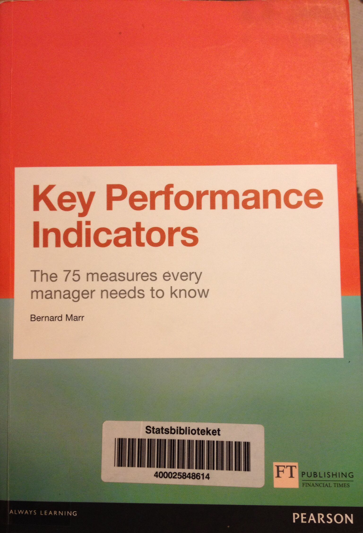Key Performance Indicators The 75 Measures Every Manager Needs To Know Bernard Marr Key Performance Indicators Always Learning Words