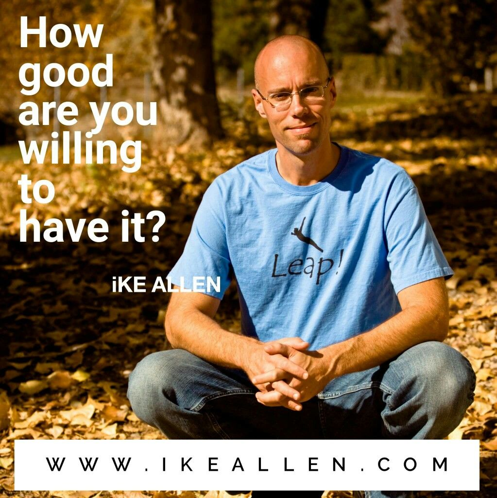 Enlightenment Wisdom from iKE ALLEN.  www.EnlightenmentVillage.com  #ikeallen #enlightened #enlighten #enlightenment #everydayenlightenment #enlightenmentvillage #happy #empowerment #mikedooley #byronkatie #oprah #joevitale #lettinggo