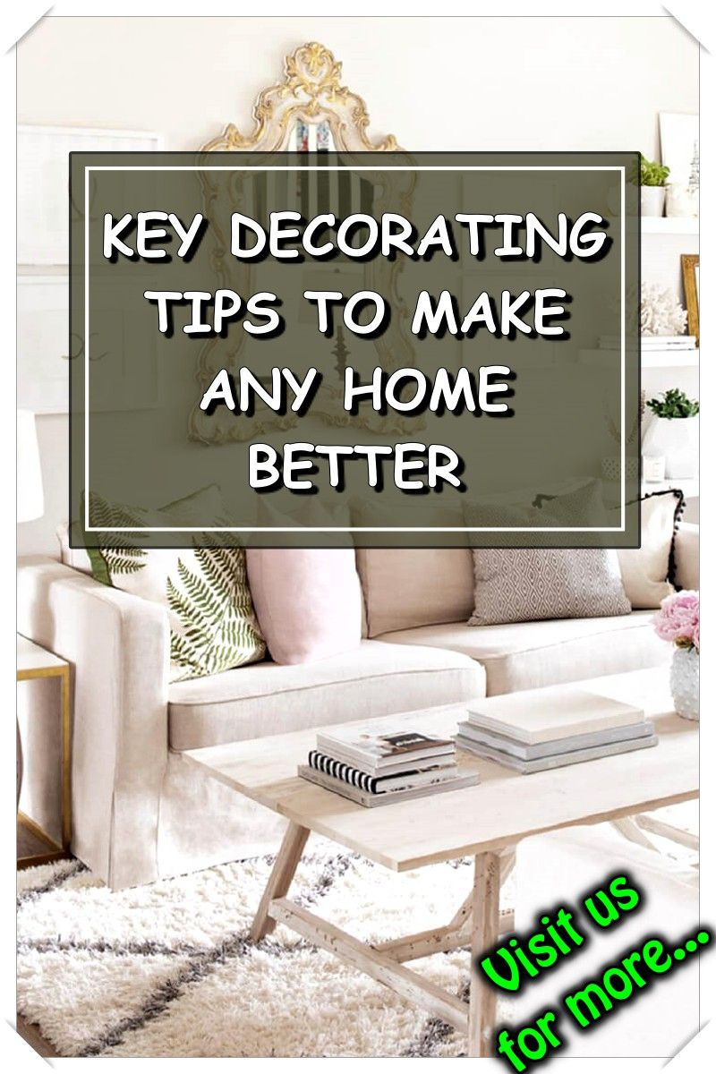 Home Improvement Tips You Should Always Remember Home Decor Tips Decorating Tips Home Decor Inspiration