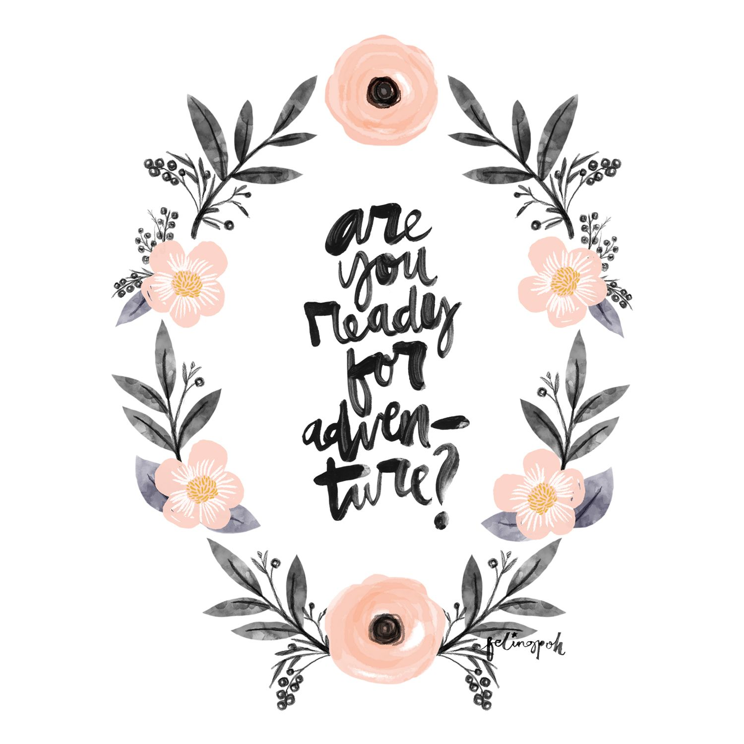 Quot are you ready for adventure calligraphy flowers wreath