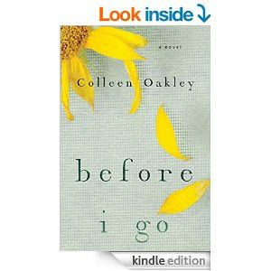 Before I Go - Kindle edition by Colleen Oakley. Literature & Fiction Kindle eBooks @ Amazon.com.