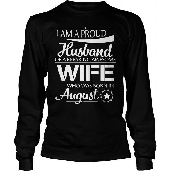 PROUD HUSBAND OF THE FREAKING AWESOME WIFE BORN IN AUGUST T SHIRT