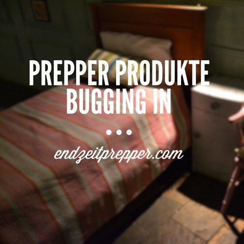 Prepper Produkte - Bugging In