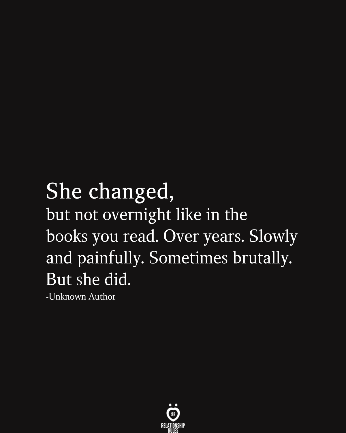 She Changed, But Not Overnight Like In The Books You Read