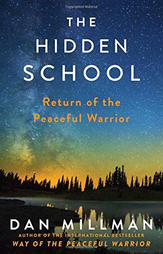 The Hidden School Return Of The Peaceful Warrior Wont Available Any Time So We Wil Ask Do You Really Want The Hidden Sch Dan Millman Book Publishing Price Book