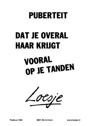 loesje spreuken puberteit Puberteit   Loesje | Hollandse humor   Quotes, Dutch quotes en Words loesje spreuken puberteit