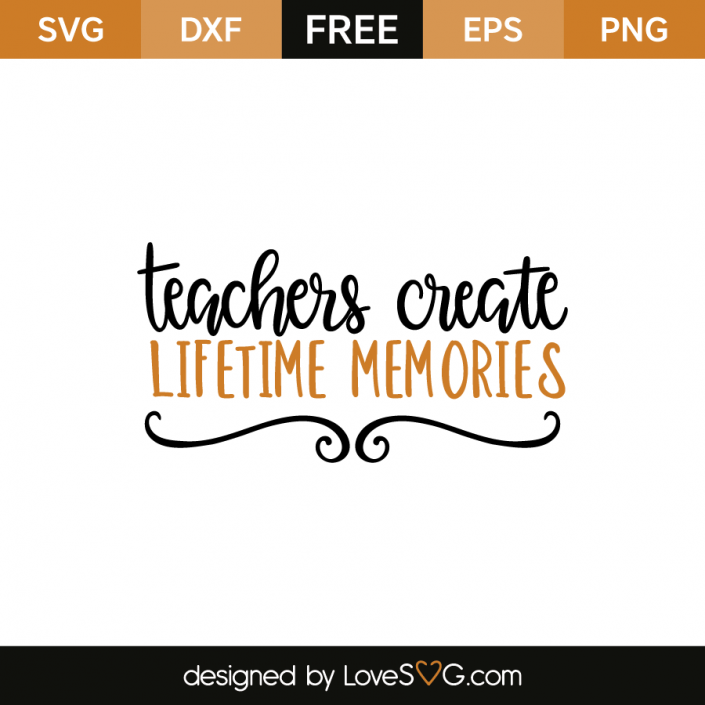 Teachers create lifetime memories Teacher quotes