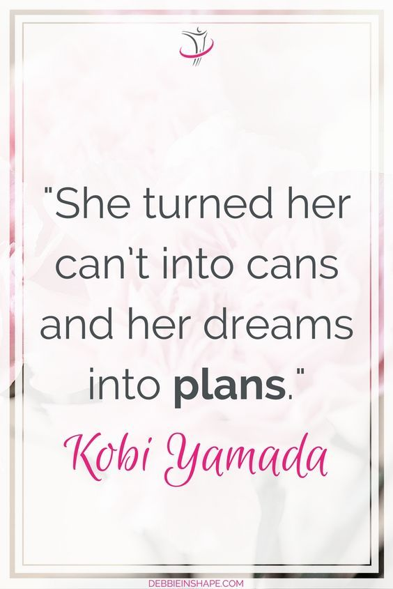 She Turned Her Cant Into Cans And Her Dreams Into Plans Coaching