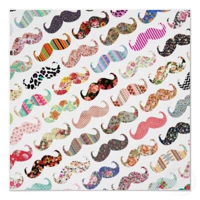 Funny Girly Colorful Patterns Mustaches Poster Created By Kicksdesign