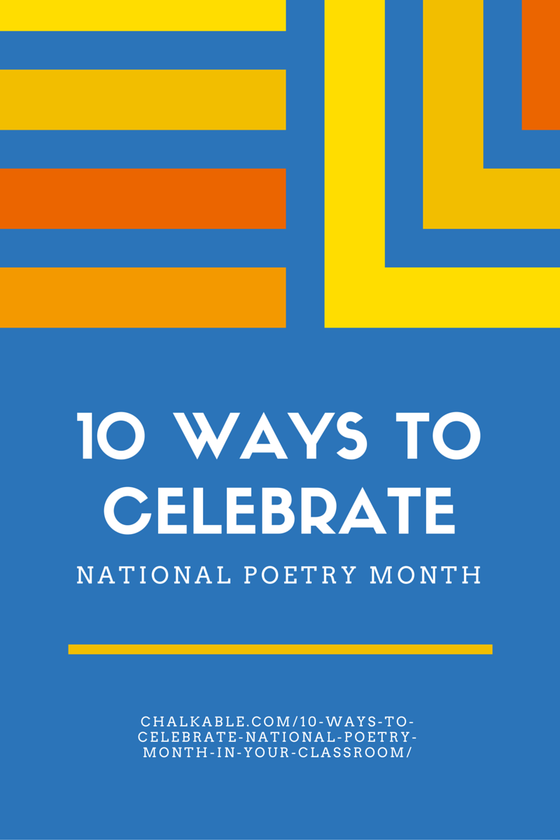 April is National Poetry Month! Here are 10 Ways To Celebrate National Poetry Month In Your Classroom