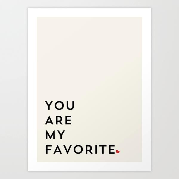 YOU ARE MY FAVORITE by Allyson Johnson inspirational quote word art print motivational poster black white motivationmonday minimalist shabby chic fashion inspo typographic wall decor