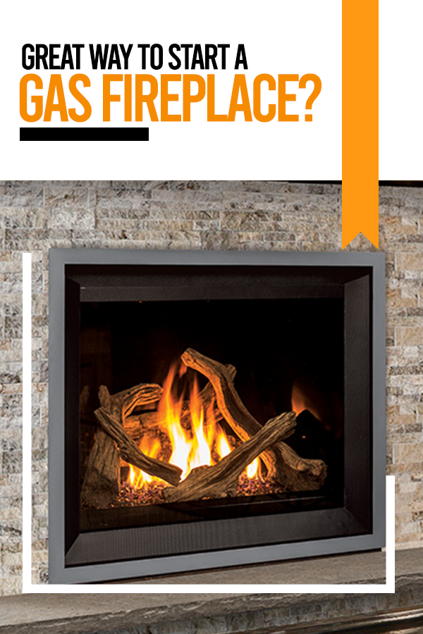 Great Way To Start A Gas Fireplace Gas Fireplace Fireplace Gas