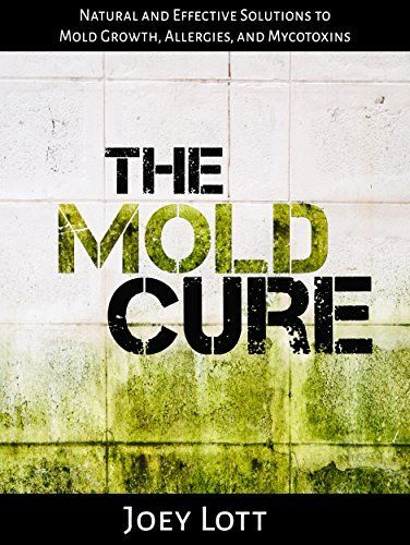 The Mold Cure: Natural and Effective Solutions to Mold Growth, Allergies, and Mycotoxins by Joey Lott, http://www.amazon.com/dp/B00PTL12CU/ref=cm_sw_r_pi_dp_O1gCub0DV021Q