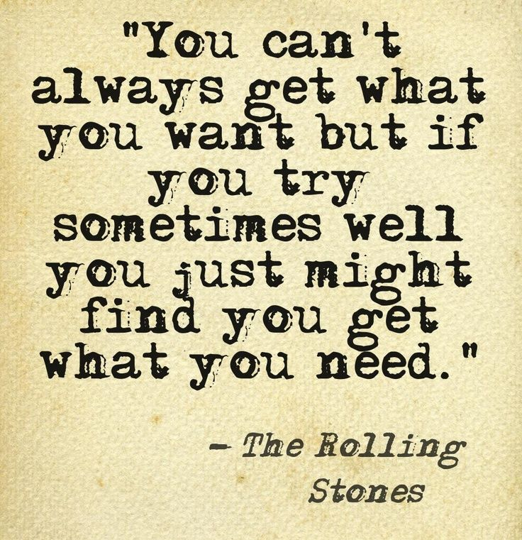 Lyrics To You Can T Always Get What You Want Song From Let It Bleed 1969 Album Pretty Quotes Lyrics To Live By Quotable Quotes