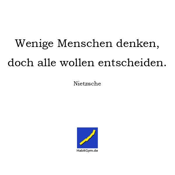 Motivierendes Zitat Nietzsche Wenige Menschen Denken Doch Alle Wollen Entscheiden