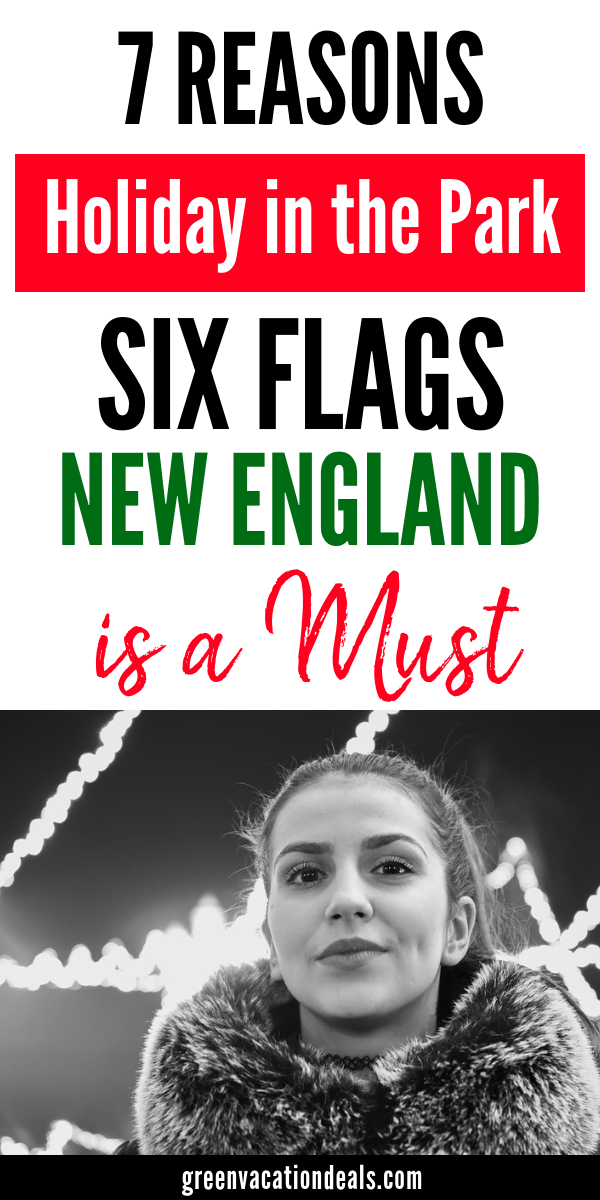 7 Reasons Holiday In The Park Six Flags New England Is A Must Green Vacation Deals Christmas Vacation Destinations Fun Family Activities Holiday Travel Destinations