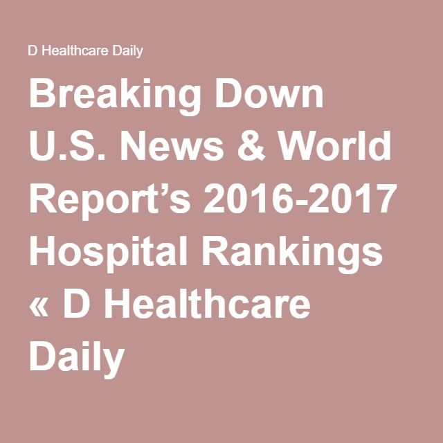 Breaking Down U.S. News & World Report's 2016-2017 Hospital Rankings « D Healthcare Daily