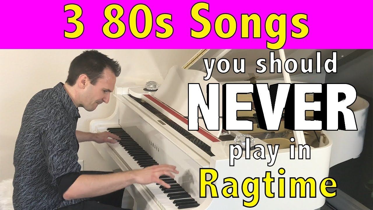 Liked on YouTube: 3 80s Songs you should NEVER play in Ragtime