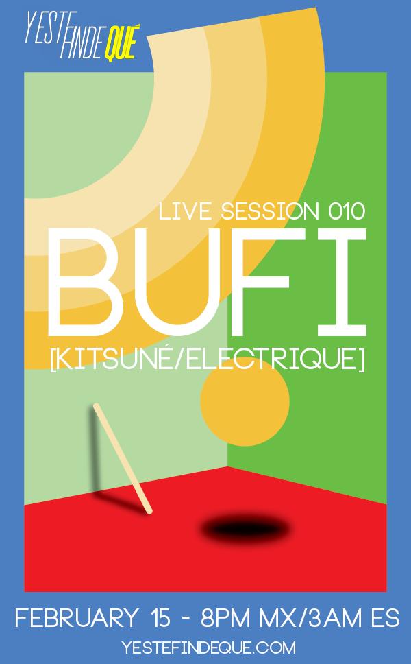 Y Este Finde Qué Presents Live Session 010 - Bufi