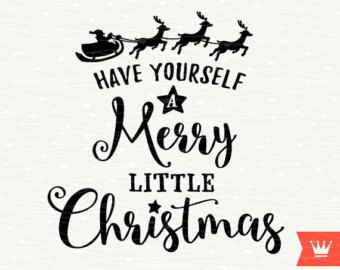 have yourself a merry little christmas svg cut file christmas santa reindeer sleigh for cricut explore silhouette cameo cutting machines