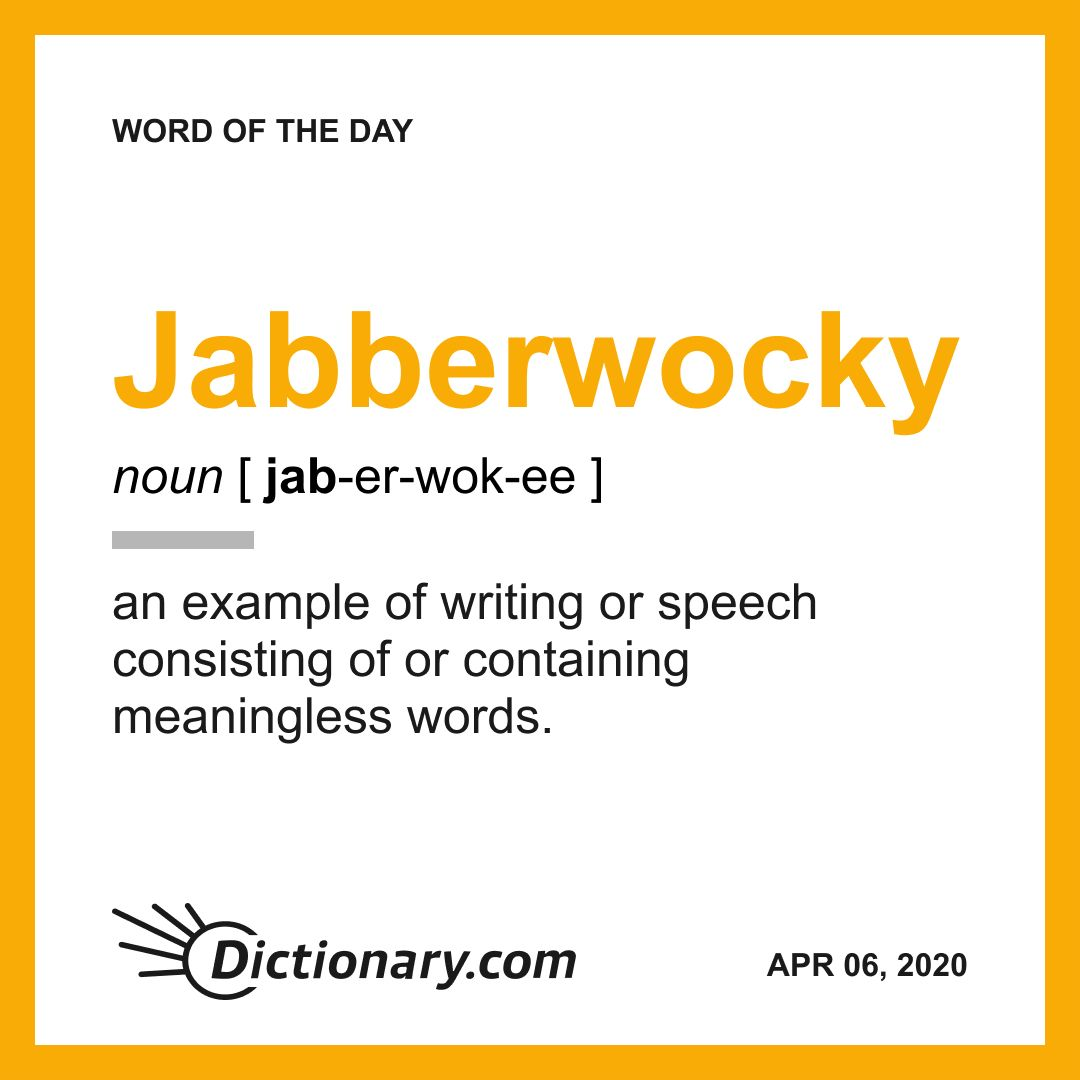 Jabberwocky Word Of The Day April 6 2020 Word Of The Day Uncommon Words Vocabulary Words [ 1080 x 1080 Pixel ]
