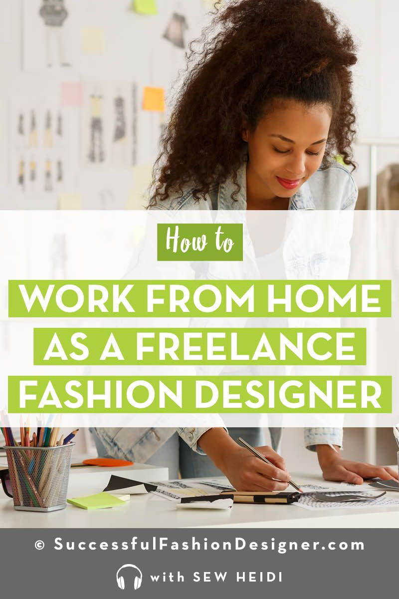 How To Be A Freelance Clothing Designer Strategies Tips Advice Fashion Design What Is Fashion Fashion Design Jobs