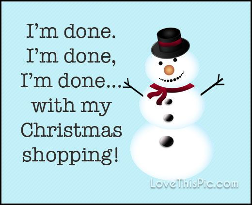 I M Done Quotes Quote Season Shopping Humor Christmas Merry Christmas Christmas Quotes Christmas Shopping Quotes Christmas Shopping Humor Shopping Quotes Funny
