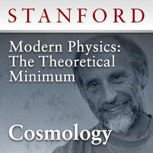 Modern Physics The Theoretical Minimum Cosmology Stanford Modern Physics The Theoretical Minimum Cosmolo With Images Modern Physics Classical Mechanics Physics