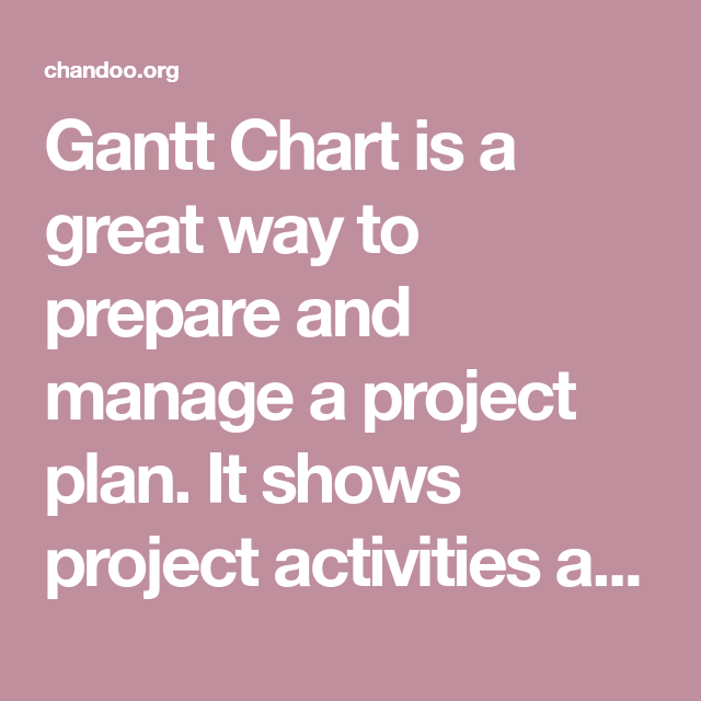 Gantt Chart Is A Great Way To Prepare And Manage A Project