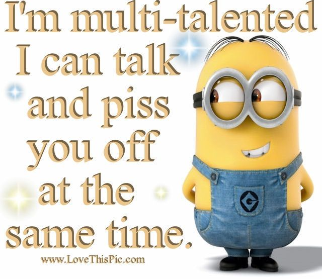 I M Multi Talented Funny Quotes Quote Crazy Funny Quote Funny Quotes Humor Minions Minions Funny Weird Quotes Funny Funny Minion Quotes