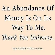 An abundance of money is onits way to me. Thank you God within me