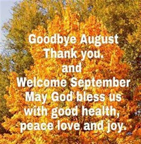 Goodbye August, Hello September!  Wise & Beautiful Words  Pinterest  S...