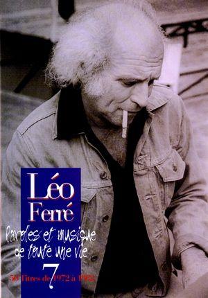 Léo FERRE Paroles & musique de toute une vie vol.7 ...
