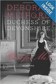 Wait for Me!: Memoirs: Deborah Mitford: 9780374207687: Amazon.com: Books