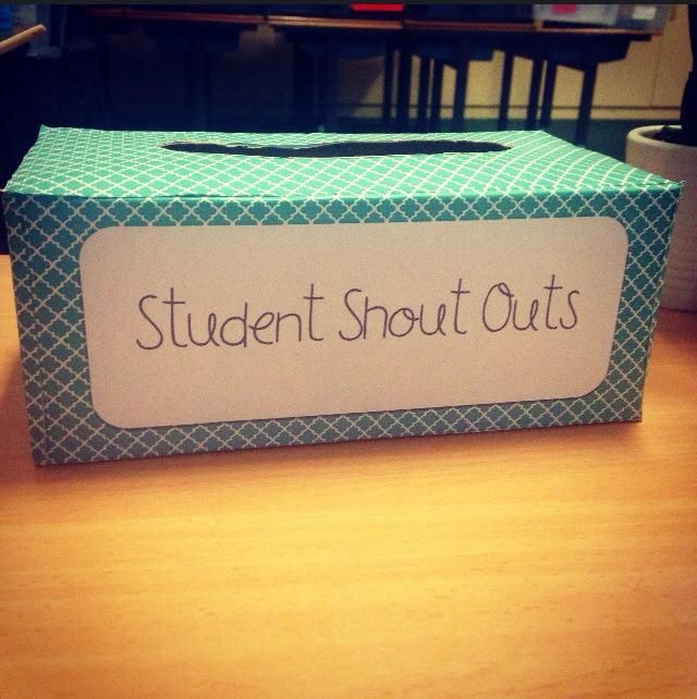 3c502ee42 Student shout out box - students write down on a piece of paper when  another student has done something kind and pop it in the box. At the end  of the week