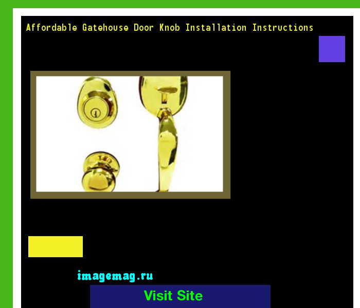Affordable Gatehouse Door Knob Installation Instructions 133428 ...