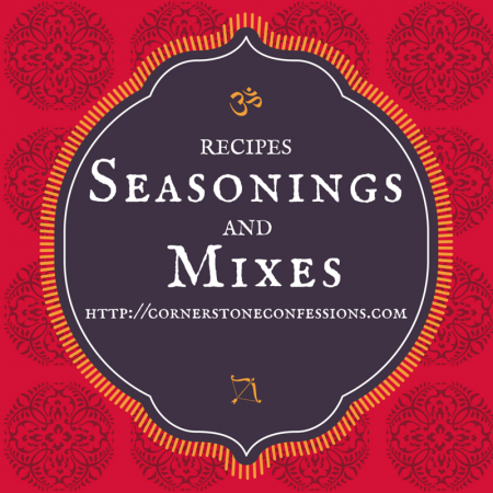 Seasonings and Mixes Recipes to make that extra special taste from scratch!