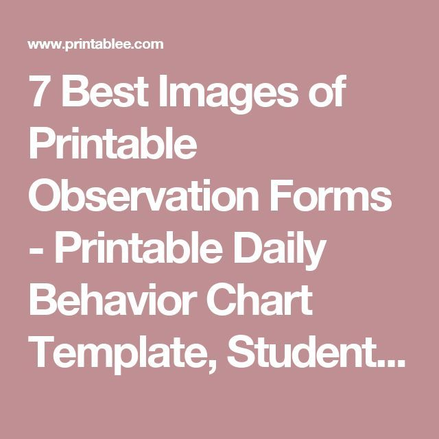 7 Best Images of Printable Observation Forms - Printable Daily - behaviour chart template
