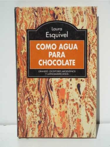 Como Agua para Chocolate - Laura Esquivel  Read this in the 5th grade. Probably my first literary introduction to sexuality.