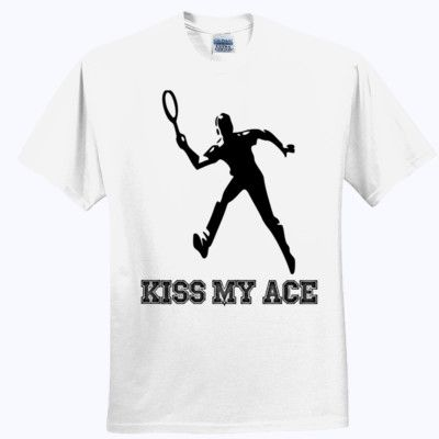 #Tennis #Kiss My #Ace T-Shirt