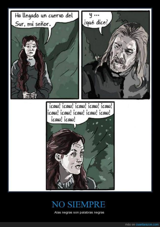 Rápido, Catelyn, llama al Maestre, necesitamos su ayuda - Alas negras son palabras negras   Gracias a http://www.cuantarazon.com/   Si quieres leer la noticia completa visita: http://www.estoy-aburrido.com/rapido-catelyn-llama-al-maestre-necesitamos-su-ayuda-alas-negras-son-palabras-negras/
