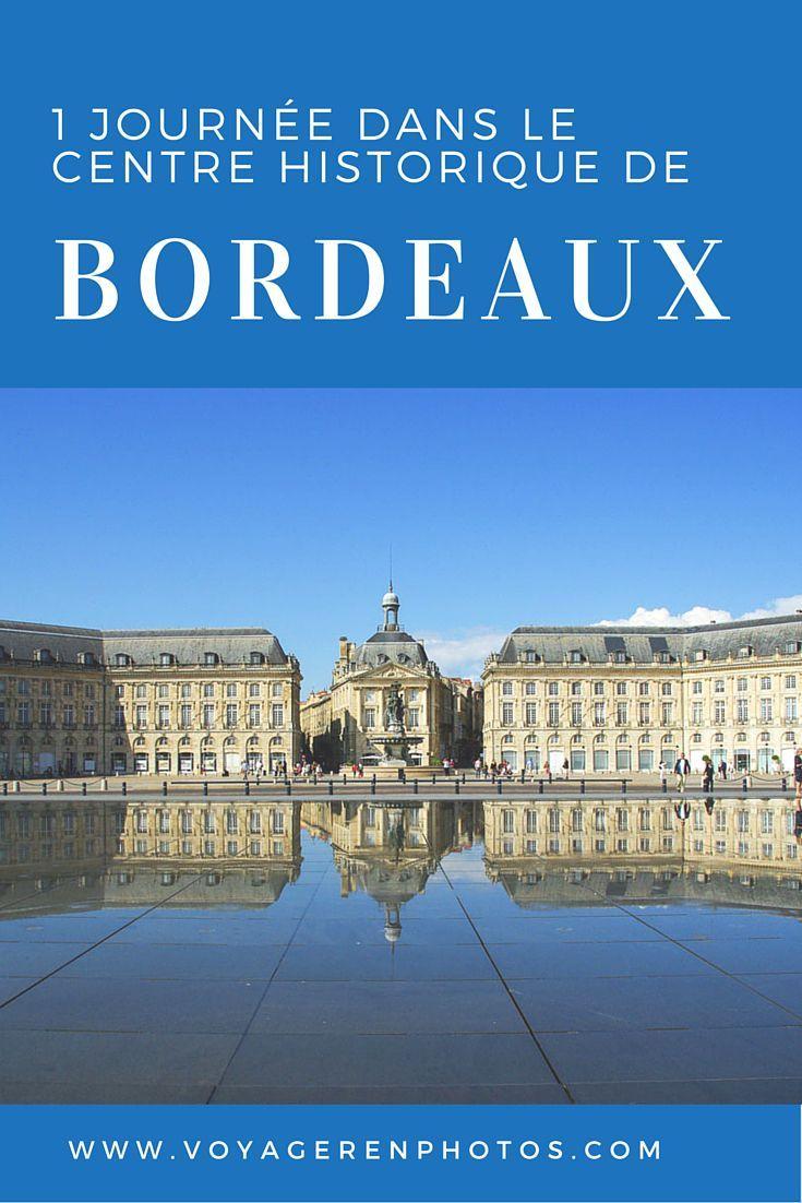Visiter Bordeaux En 1 Jour Le Guide Pratique Voyager En Photos Bordeaux Tourisme Bordeaux En France Voyage En Ville