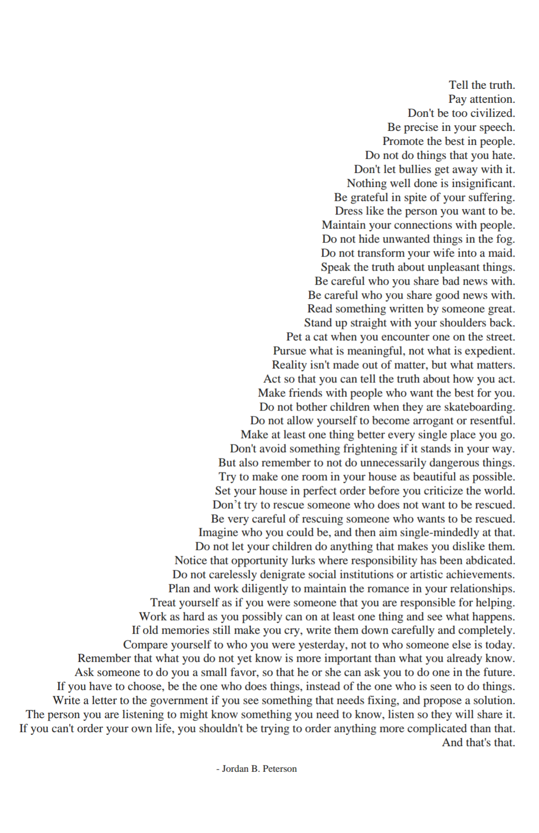 A Collection Of Jordan Peterson Quotes I Put Together Some Quotes We Re Edited To Fit The Aesthetic This Will Be Framed And Hung In My House For Continuous So Life Rules