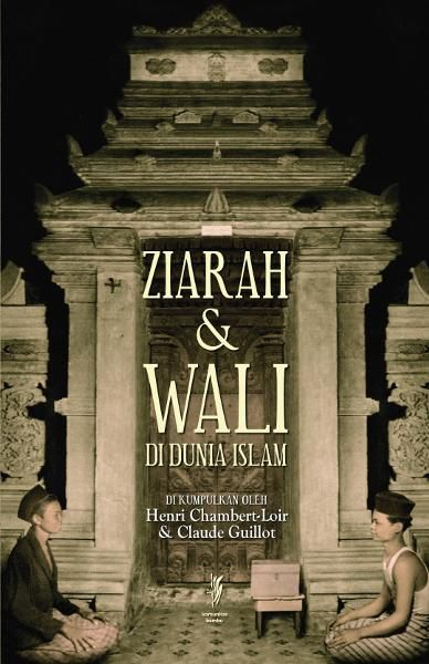 Beli ZIARAH DAN WALI DI DUNIA ISLAM  dari Kalam Bookstore kalambuku - Tangerang Selatan hanya di Bukalapak