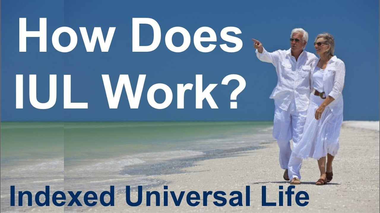 How Does IUL (Indexed Universal Life Insurance) Work ...