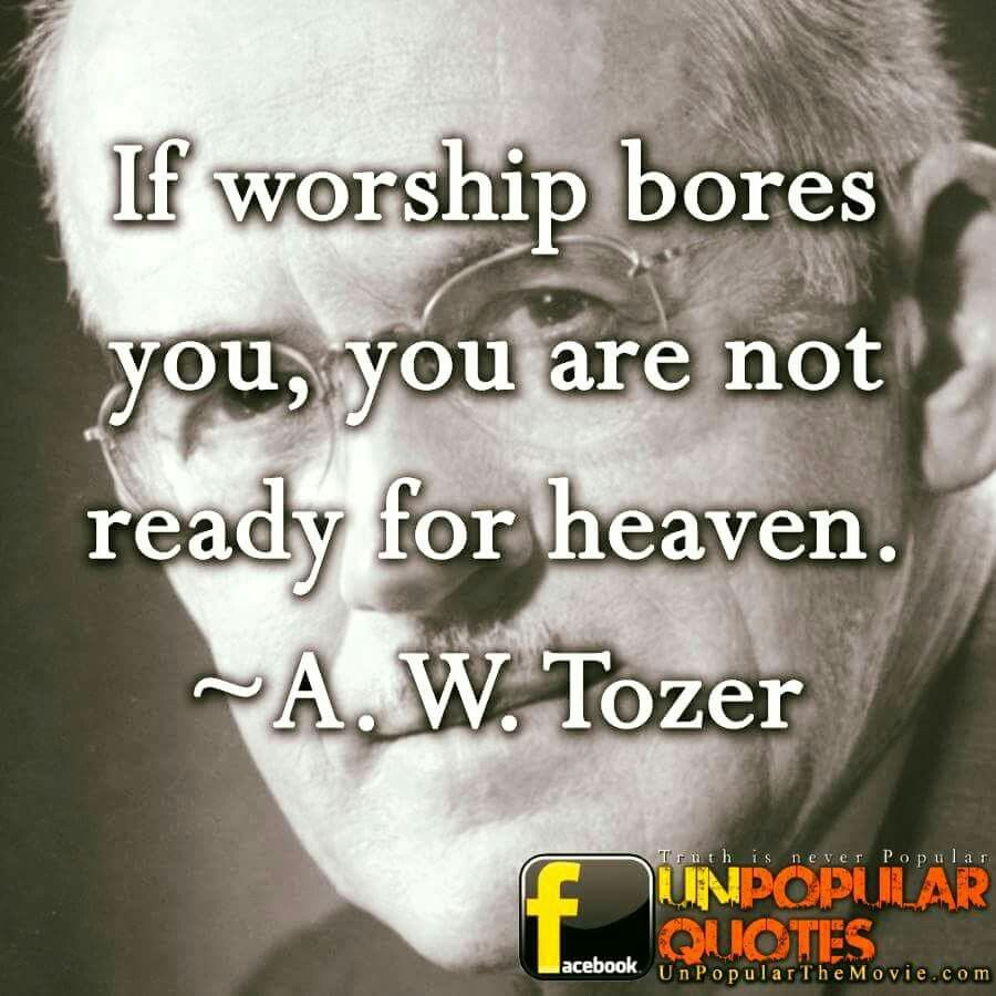christian quotes a w tozer quotes worship worship quotes