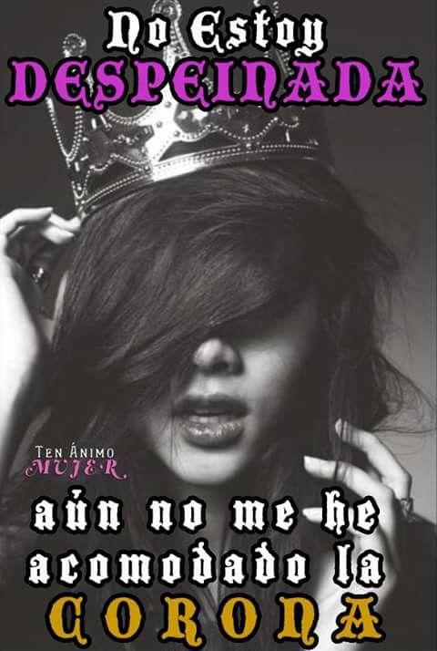 Princesa despeinada. #TenAnimoMujer