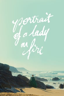 Portrait Of A Lady On Fire 2019 Posters The Movie Database Tmdb Fire Movie Portrait Movies
